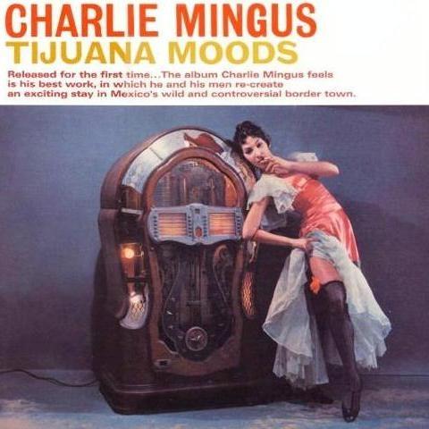 Mingus-TijuanaMoods.jpg